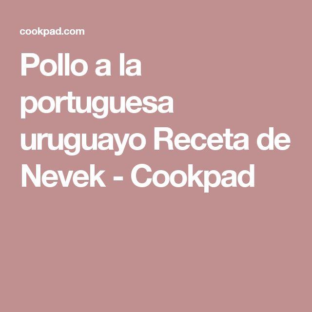 Pollo a la portuguesa uruguayo Receta de Nevek - Cookpad