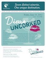 """Divas Uncorked  Sip, Savor and Enjoy This Fun """"Girls Night Out"""" Event!  Friday, June 15, 2012 • 5:30-9:30  TICKETS GO ON SALE APRIL 3!"""