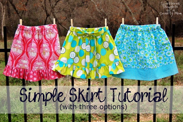 Scattered Thoughts of a Crafty Mom: Simple Skirt Tutorial with Options for