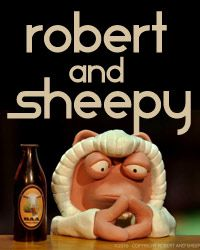 Robert and Sheepy: The Pen - Web Series Channel Two Sheep philosophise about life. Written and voiced by Guy Capper and Jemaine Clement from Flight Of The Conchords, Robert and Sheepy are two amusing claymation sheep from New Zealand that have a special point of view on life.