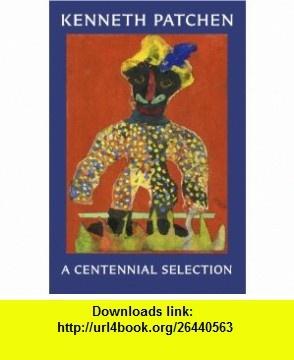 Kenneth Patchen A Centennial Selection (9781613644539) Kenneth Patchen, Jonathan Clark , ISBN-10: 1613644531  , ISBN-13: 978-1613644539 ,  , tutorials , pdf , ebook , torrent , downloads , rapidshare , filesonic , hotfile , megaupload , fileserve