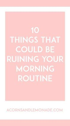 Think you've got a great morning routine? Think again, these 10 things can ruin…
