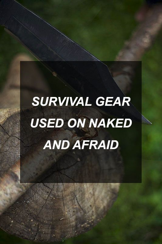 Survival Gear Used on Naked and Afraid