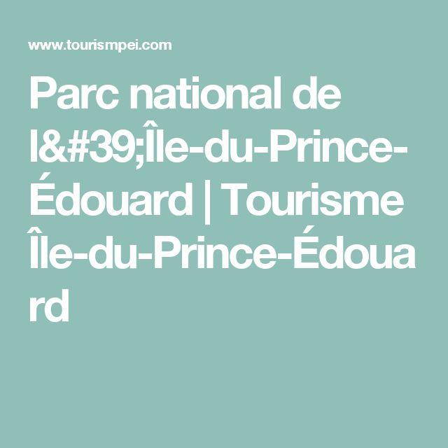 Parc national de l'Île-du-Prince-Édouard   Tourisme Île-du-Prince-Édouard