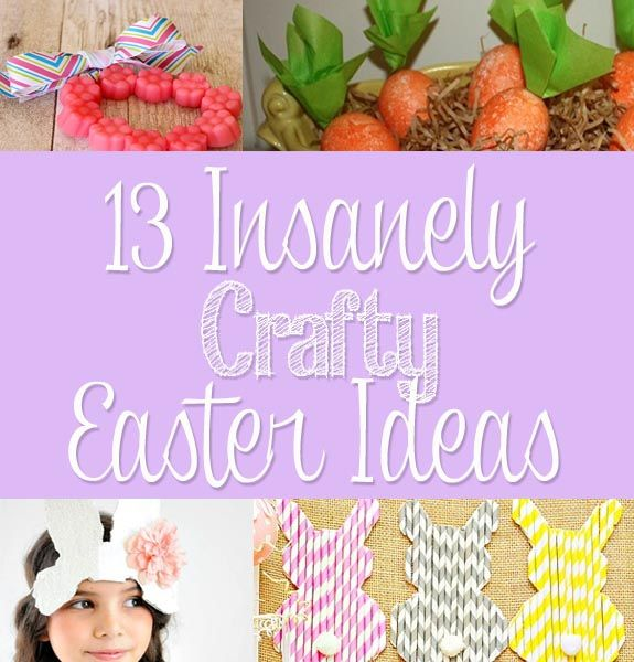 13 Insanely Crafty Easter Ideas — Clumsy Crafter