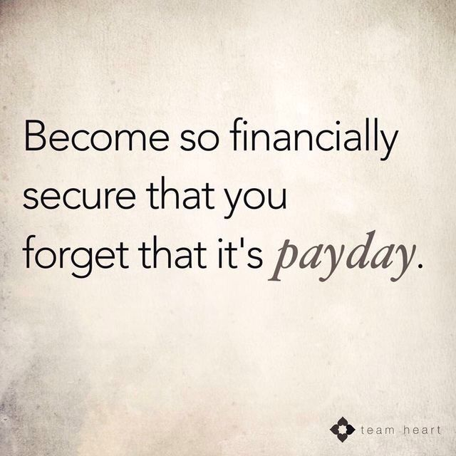 This is one of my goals! To become so financially secure that pay day isn't the one day I look forward too! This is possible for any of us! Doesn't matter who you are! We can all have this!!!! #directsales #networkmarketing #mlm #bossbabe #mompreneur #success #lawofattraction #finances