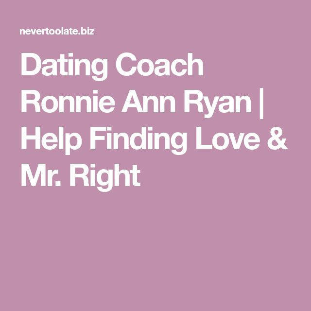Dating Coach Ronnie Ann Ryan | Help Finding Love & Mr. Right