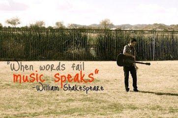 Music speaks louder than words.