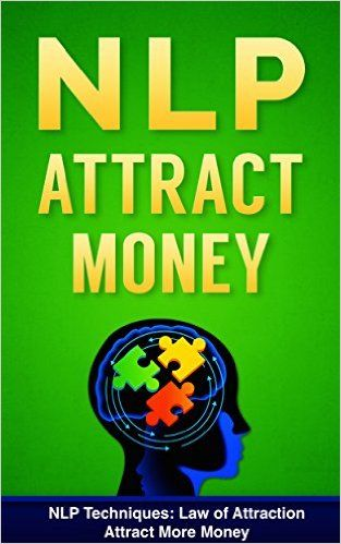 NLP: NLP Techniques: LAW OF ATTRACTION: Attract More Money (NLP techniques, NLP books, NLP for beginners, NLP neuro linguistic programming, NLP for dummies Book 8) - Kindle edition by John C. Stanford. Religion & Spirituality Kindle eBooks @ Amazon.com.