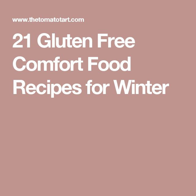 21 Gluten Free Comfort Food Recipes for Winter