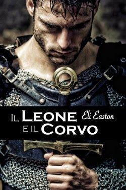 """I miei sogni tra le pagine: Pensieri su """"IL LEONE E IL CORVO"""" di Eli Easton"""