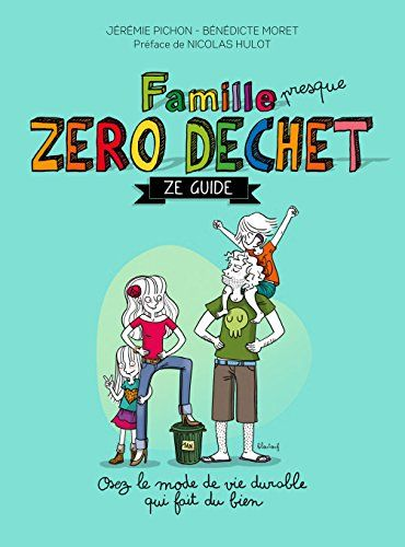 Famille (presque) zéro déchet - Ze guide: Osez lemode de vie durable qui fait du bien de Jérémie Pichon https://www.amazon.fr/dp/B01E5MHHN6/ref=cm_sw_r_pi_dp_qutexbB4TGRCT