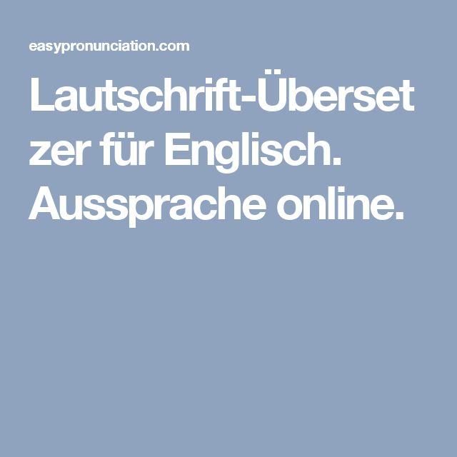 Lautschrift-Übersetzer für Englisch. Aussprache online.