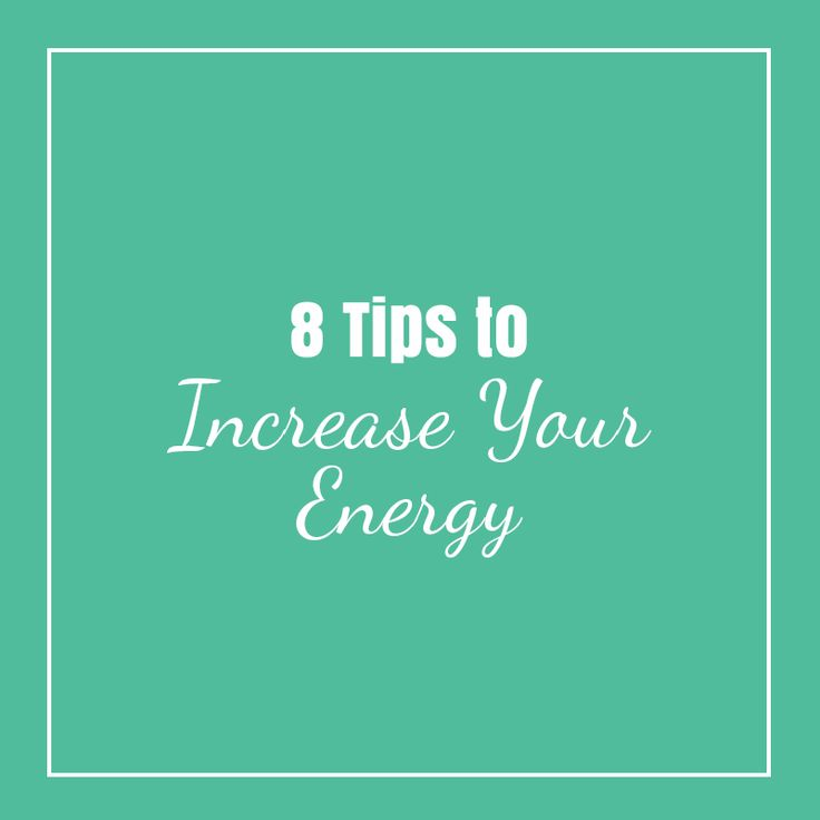 Always tired? Try these 8 tips to increase your energy.