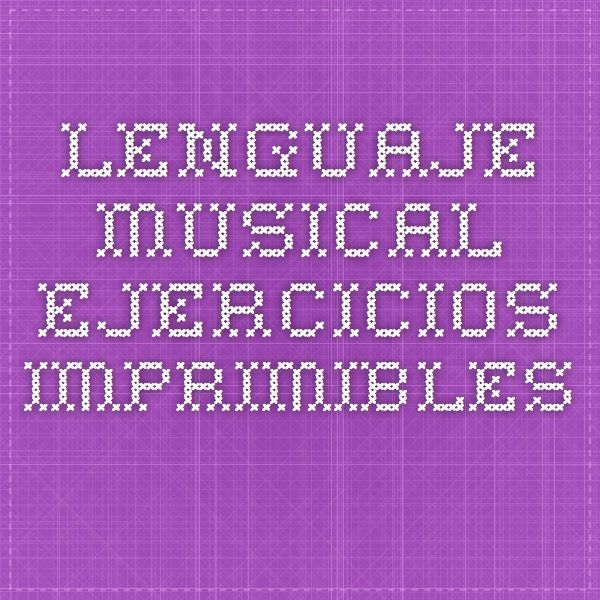 Lenguaje Musical. Ejercicios imprimibles.
