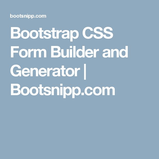Bootstrap CSS Form Builder and Generator | Bootsnipp.com