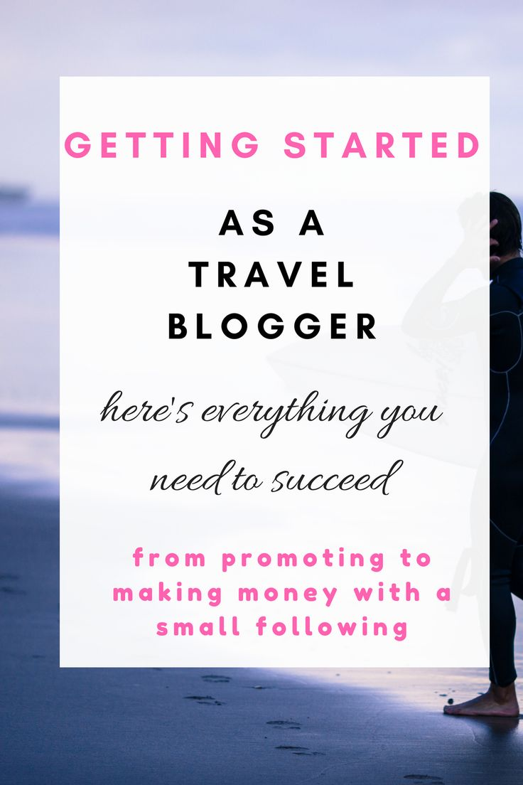 Getting started as a travel blogger. Here's everything you need to succeed from promoting to making money with a small following