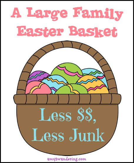 329 best posts from amys wandering images on pinterest a large family easter basket saves on money and mess negle Choice Image