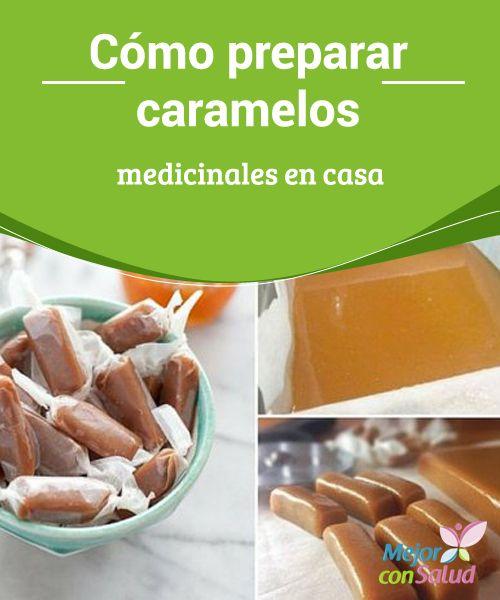 Cómo preparar caramelos medicinales en casa  Las pastillas o caramelos medicinales son un remedio popular para combatir los síntomas de varias afecciones que aquejan la salud.