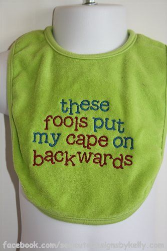 Embroidered Boys Bib These Fools Put My by sewcutedesignsbykell on Etsy - comes in lots of colors!