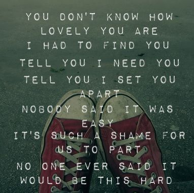 The Scientist - Coldplay. I love the line that says: tell you I set you apart.