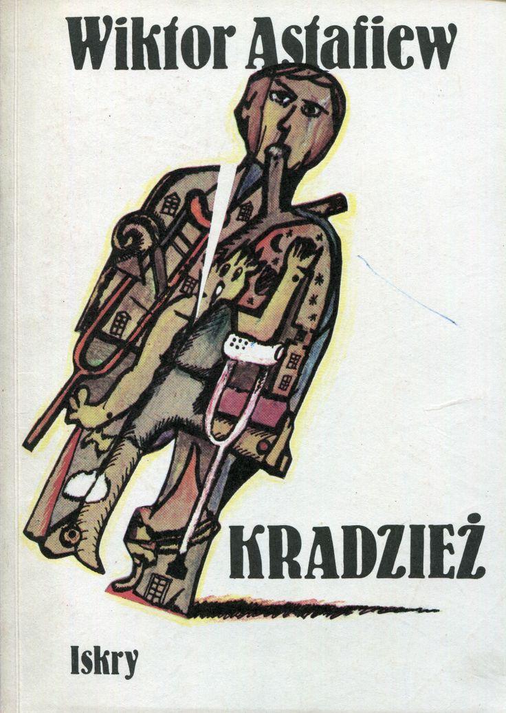 """""""Kradzież"""" Wiktor Astafiew Translated by Eugeniusz Piotr Melech Coverd by Jerzy…"""