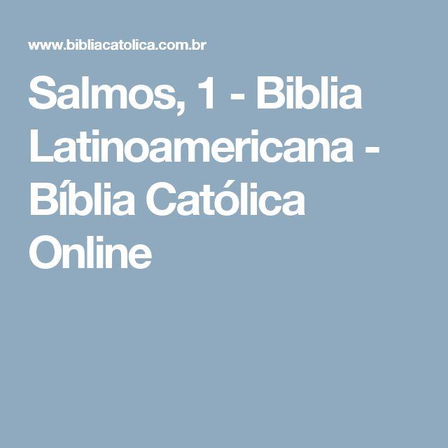 Salmos, 1 - Biblia Latinoamericana - Bíblia Católica Online