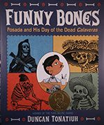 """2016: Funny Bones: Posada & His Day of the Dead Calvaras is about José Guadalupe Posada, the Mexican artist whose iconic Dia de Muertos illustrations are well known to children celebrating or learning about the holiday. Juxtaposing his own artwork w/ Posada's art & life, Tonatiuh tells the story of a remarkable man & time in Mexican history. """"Dancing calaveras (skeletons) cavort through this playful biography about the Mexican artist José Guadalupe Posada. In lively art & text, Tonatiuh…"""