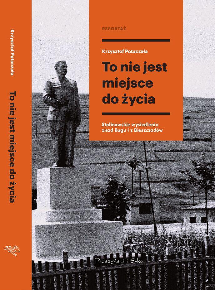 """Książka Krzysztofa Potaczały opowiada o losach osób przesiedlonych w ramach mało znanej operacji """"H-T""""."""