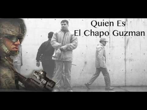 La Captura Del Chapo, Quien es el chapo, La Biografia