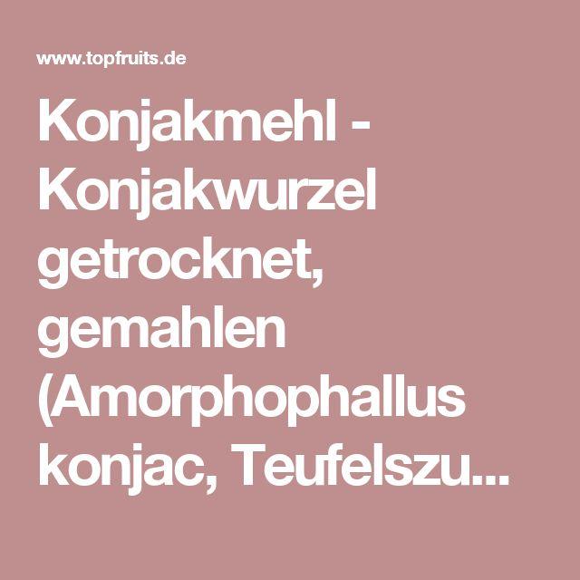 Konjakmehl - Konjakwurzel getrocknet, gemahlen (Amorphophallus konjac, Teufelszunge) bei Topfruits.de kaufen