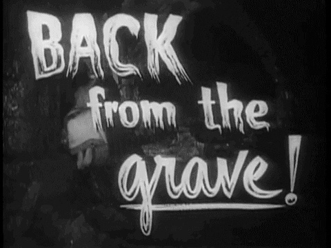"""More liek """"grave"""" less like"""" back"""" Back From The Grave!"""