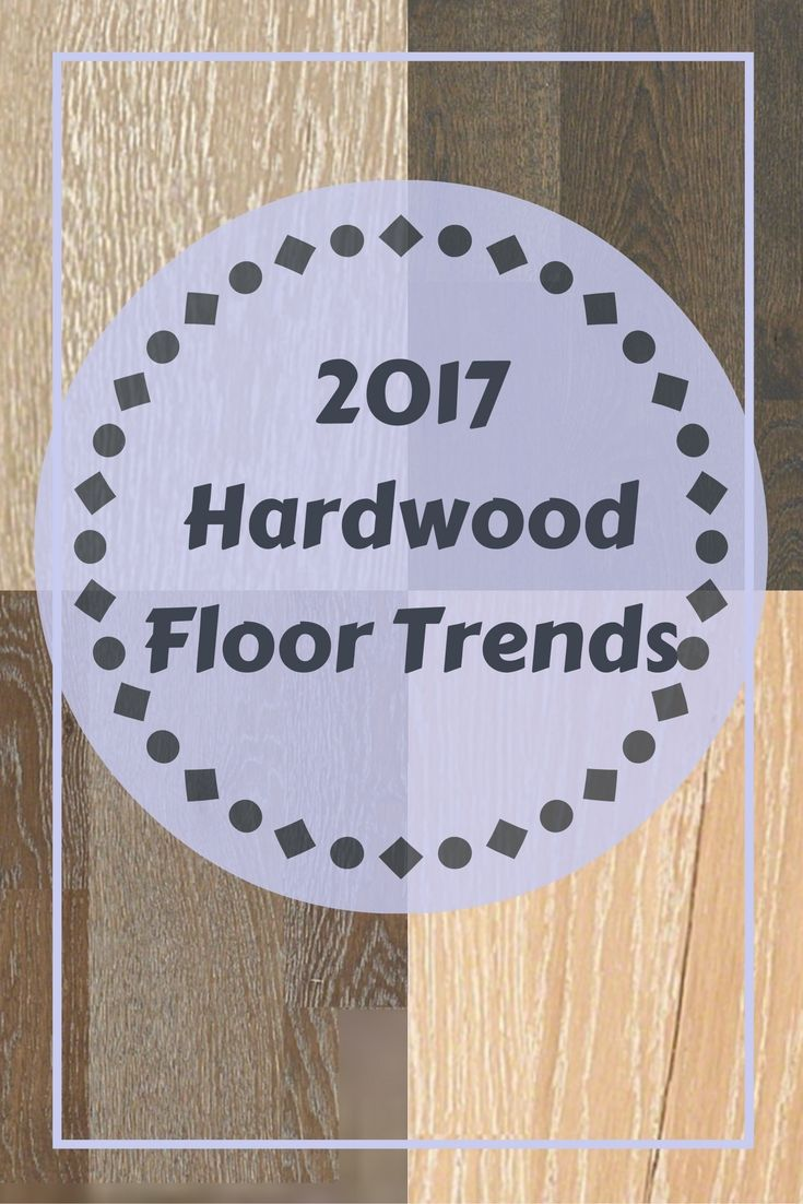 2017 hardwood flooring trends.  13 trends to follow for 2017.  Hardwood flooring ideas for your home. #hardwood #hardwoodflooring #homedecor #2017hardwoodtrends #flooringtrends
