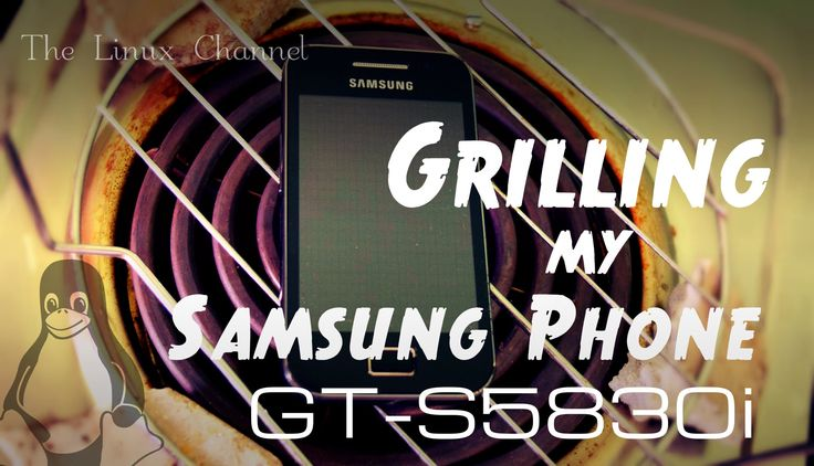 Grilling my Samsung GT-S5830i Phone