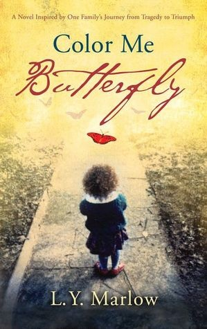 Color Me Butterfly Inspired by One Family's Journey from Tragedy to Triumph: Worth Reading, Families Journey, Butterflies, Books Club, Colors, Books Worth, Novels Inspiration, True Stories, Family Journey