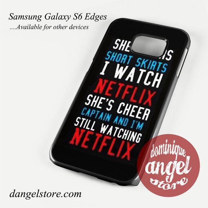 I'm Still Watching Netflix Phone Case for Samsung Galaxy S3/S4/S5/S6/S6 Edge/S6 Edge Plus
