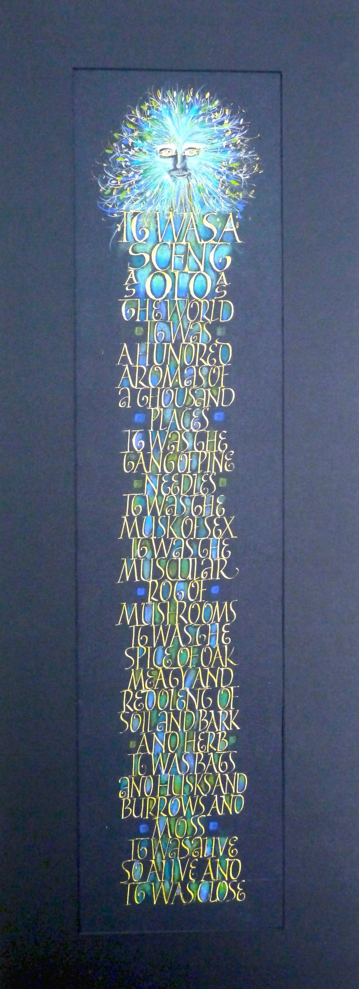 """The green man"" - Calligraphy by Ruth Sutherland - Text: Stephen M. Irwin, 'The Dead Path'"