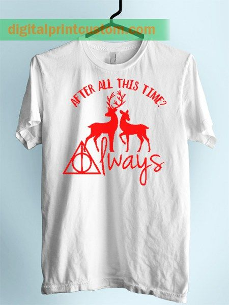 Harry Potter After This Time Always Quote Unisex Adult T Shirt  #afterallthistime #alwaysquote #harrypotter #deathlyhallow