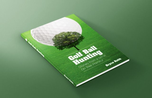Golf Ball Hunting by Bryce Robb. Book jacket graphic design by Robertson Creative, Christchurch, New Zealand.