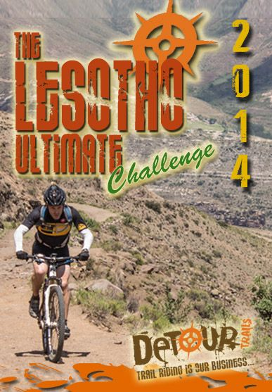 12-18 Oct 2014... Plans & prep are under way for another great Lesotho Ultimate Challenge