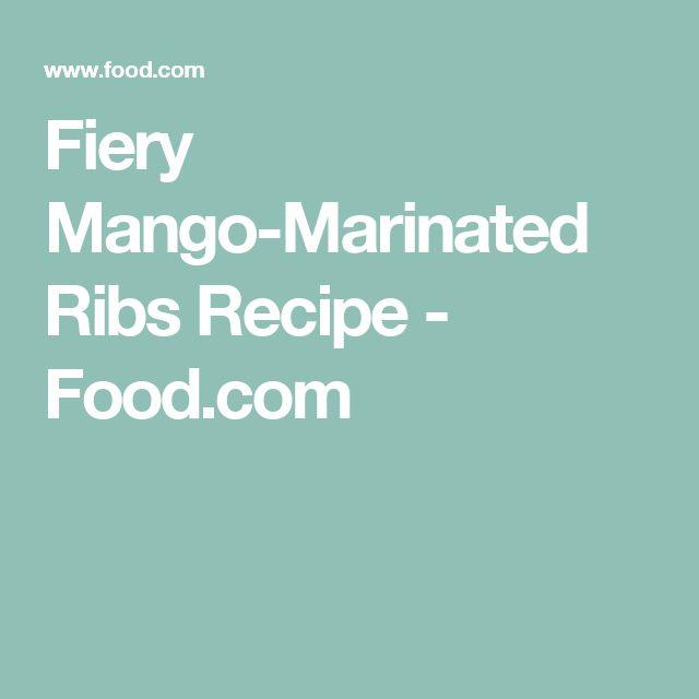 Fiery Mango-Marinated Ribs Recipe - Food.com