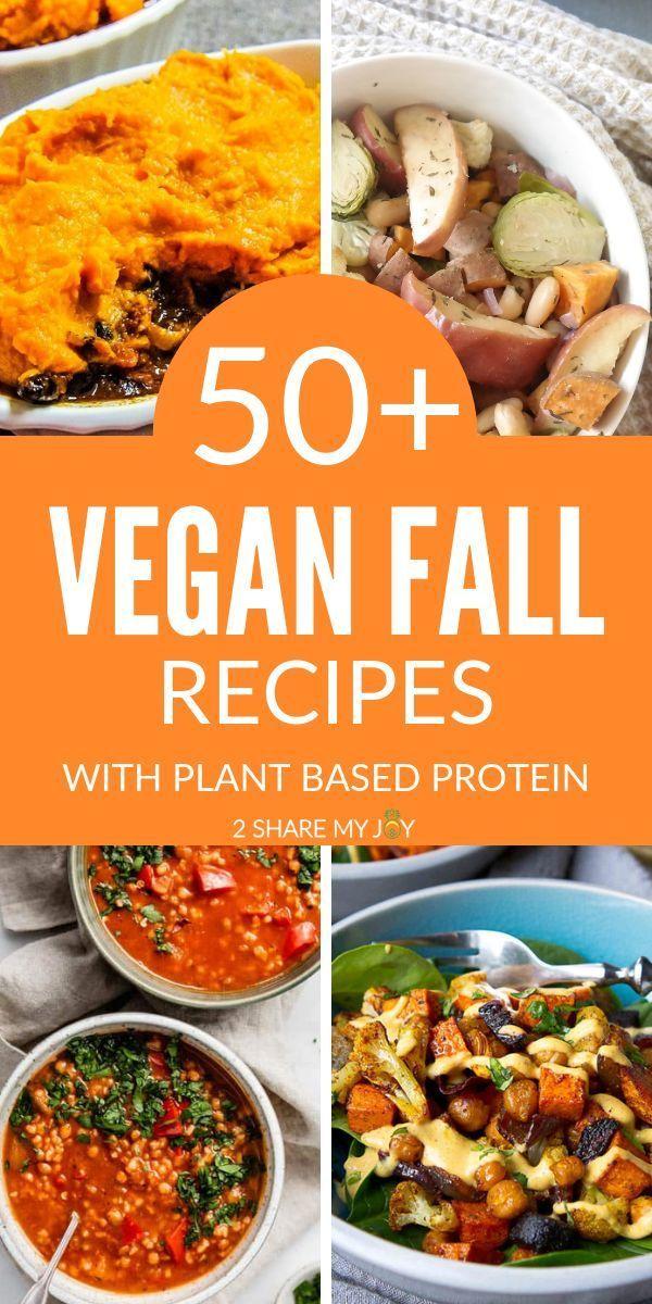 50 Vegan Fall Dinner Recipes With Plant Based Protein Fall Dinner Recipes Vegan Fall Recipes Healthy Fall Vegan Recipes