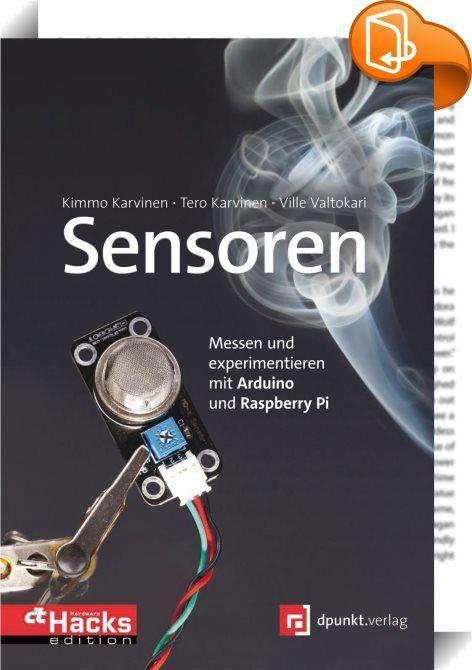 Sensoren sind Ihre Augen, Ohren, Nasen und Fingerspitzen, wenn es darum geht, die physikalische Welt zu erforschen und zu vermessen. Zusammen mit den Minicomputern Arduino und Raspberry Pi ist es ganz einfach, programmgesteuert die Messwerte der Sensoren aufzunehmen, sie zu verarbeiten und Ergebnisse auszugeben oder Aktionen auszulösen.  Mit diesem Buch lernen Sie, einfache Geräte zubauen, die alles Mögliche messen können - vom Nachweis verschiedener Gase über infrarotes Licht bis hin zu…