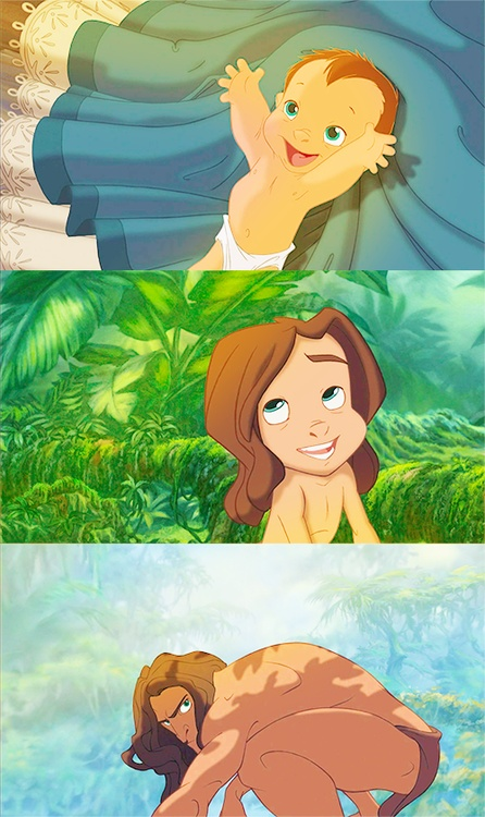"""Tarzan """"Our baby's all grown up!"""" (I'm sure that's from Lion King)"""