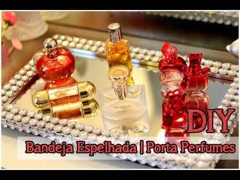 DIY: Bandeja Espelhada   Porta Perfumes (Fácil) #tododia09
