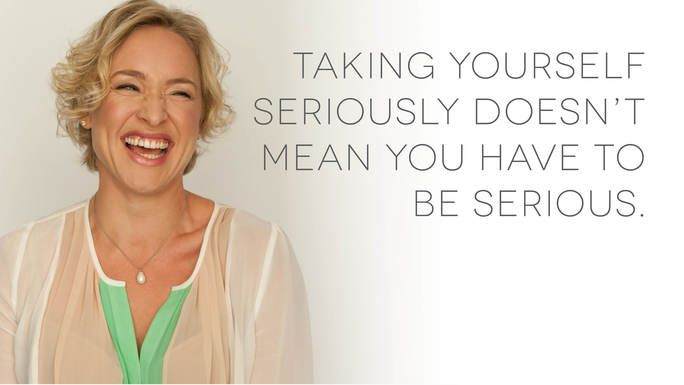Taking yourself seriously doesn't mean you have to be serious. - Kate Northrup Kate Northrup
