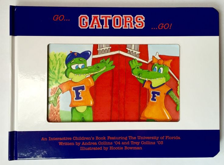 An Interactive Children's Book For Parents That Want Their Children To Be Florida Gator Fans..