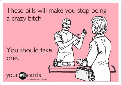 You should take one. Please and thank you.: Bad Boys, Pills, Ecards