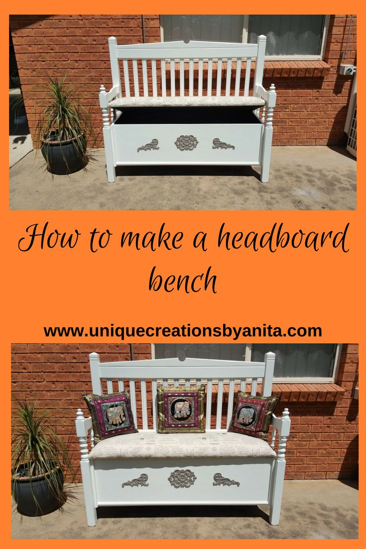 How to make a Headboard Bench – Unique Creations By Anita