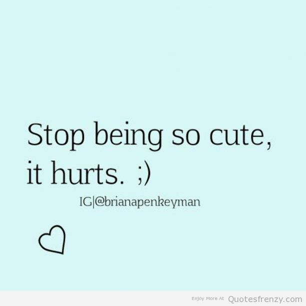 Cute Awh Hurts Stop Adorable Crush Joel Quotes